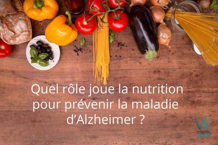 Quel rôle joue la nutrition pour prévenir la maladie d'Alzheimer ?