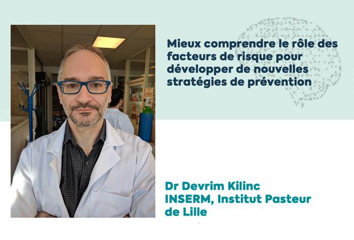 Dr Devrim Kilinc, lauréat d'une subvention de la Fondation Vaincre Alzheimer