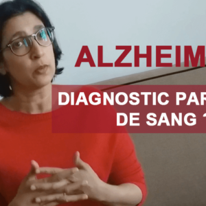 Le diagnostic Alzheimer par une simple prise de sang, est-il possible ?